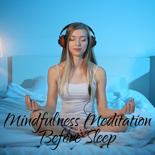 Mindfulness Meditation Before Sleep - Deep and Peaceful Sleep, Faster Falling Asleep, Deep Regeneration, Greater Sense of Happiness, Developing Empathy, More Energy for the Next Day