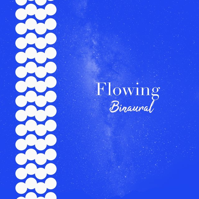 # 1 Album: Flowing Binaural