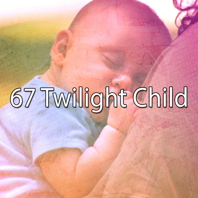 67 Twilight Child