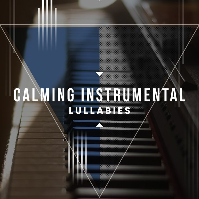 Calming Instrumental Piano Lullabies