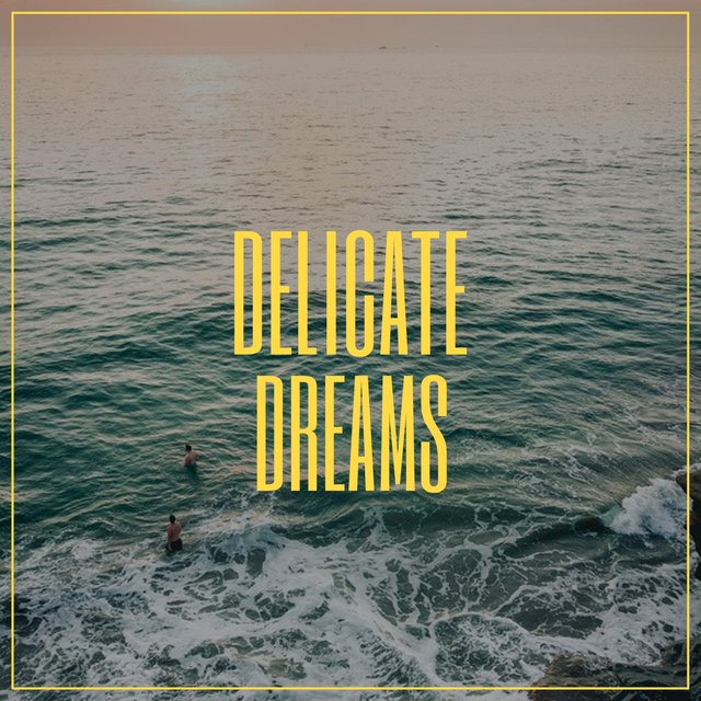 Delicate Dreams