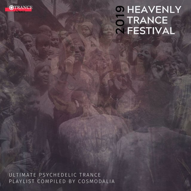 2019 Heavenly Trance Festival - Ultimate Psychedelic Trance Playlist Compiled By Cosmodalia
