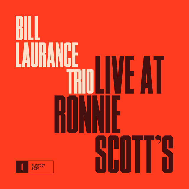 Cover art for album Live at Ronnie Scott's by Bill Laurance Trio