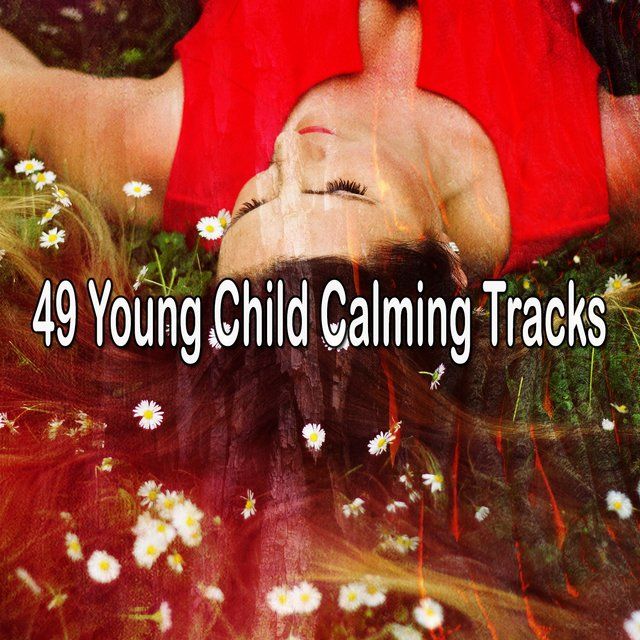 49 Young Child Calming Tracks