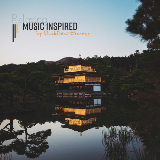 Relaxing Music Inspired by Buddhist Energy
