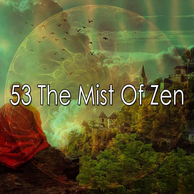 53 The Mist Of Zen