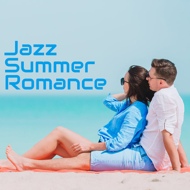 Jazz Summer Romance - Thoughts Return to Hot Sunny Days Thanks to Moody Jazz Music
