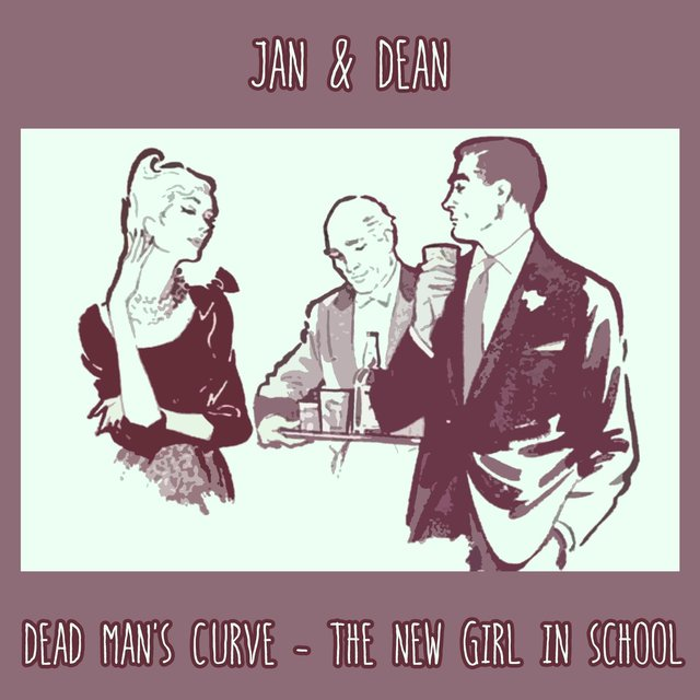 Dead Man's Curve - The New Girl In School