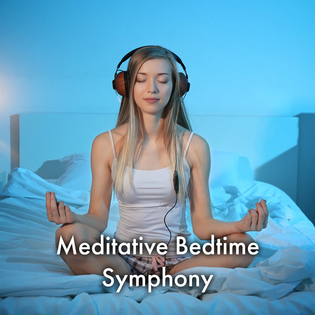 Meditative Bedtime Symphony – Mind and Body Harmony, Mindfulness & Meditation Time, Calming Music, Relaxing Background Music, Healing Mood, Quiet Night