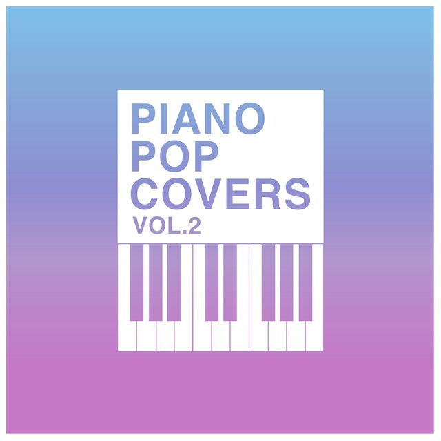 Piano Pop Covers Vol. 2