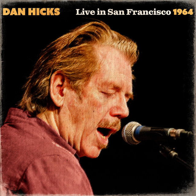 Dan Hicks Live In San Francisco 1964