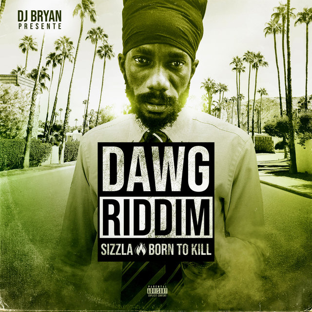 Born to Kill (Dawg Riddim)