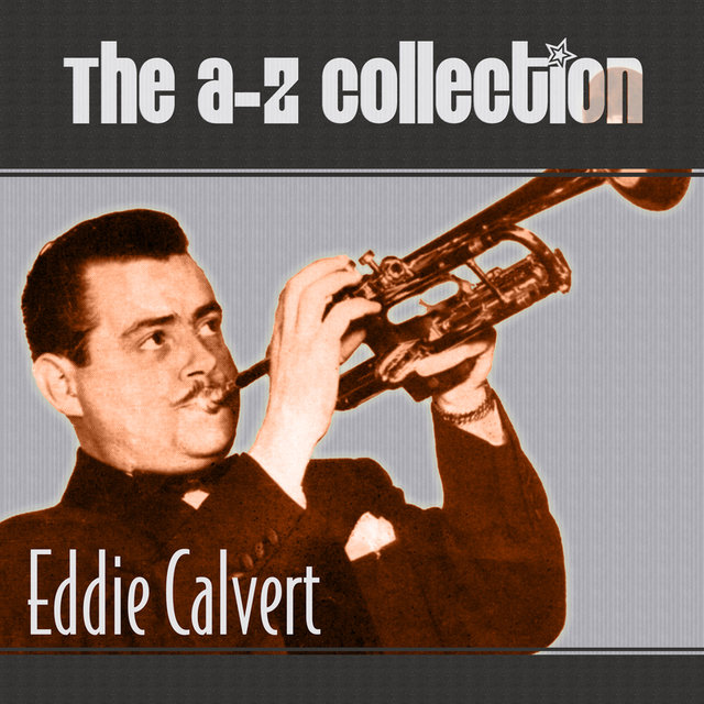 The A-Z Collection: Eddie Calvert
