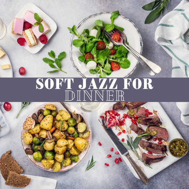 Soft Jazz for Dinner (Smooth Background Jazz Music, Romantic Dinner for Two, Pleasant Date)