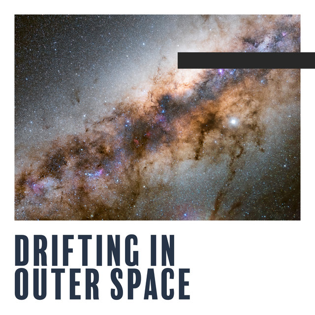 Drifting in Outer Space - Unique Collection of Ambient Chillout Perfect for Relaxation, Meditation, Study and Sleep