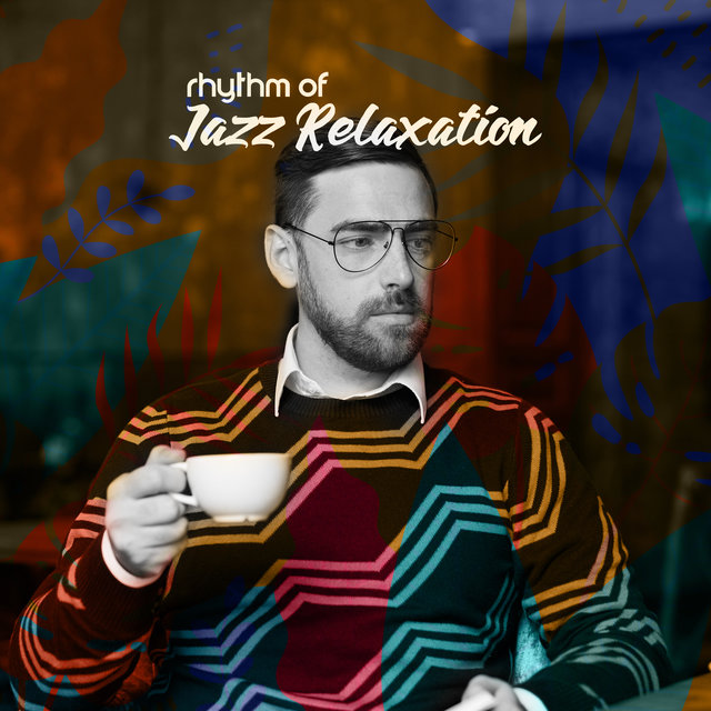 Rhythm of Jazz Relaxation - Dose of Positive Instrumental Music to Rest Alone or for Two, Ambient Lounge, Saxophone and Piano, Autumn Vibes, Time for You