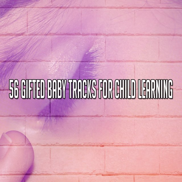 56 Gifted Baby Tracks for Child Learning