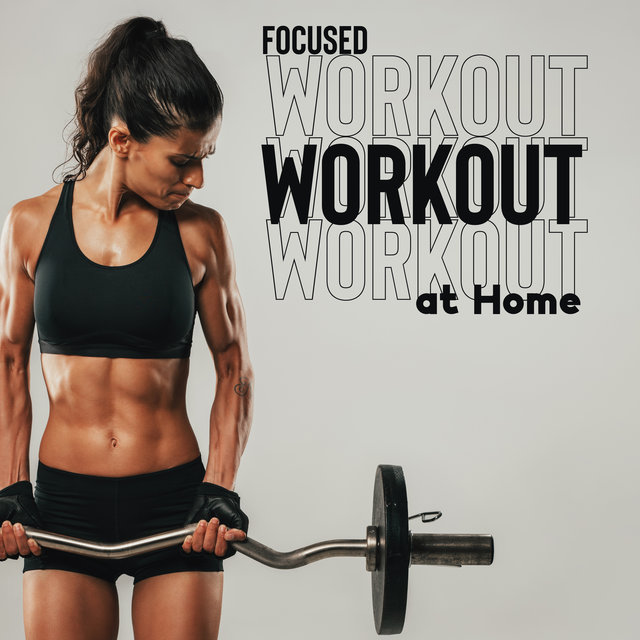 Focused Workout at Home - Intensive Training, Workout Program, Exercises Routine, Health and Fitness