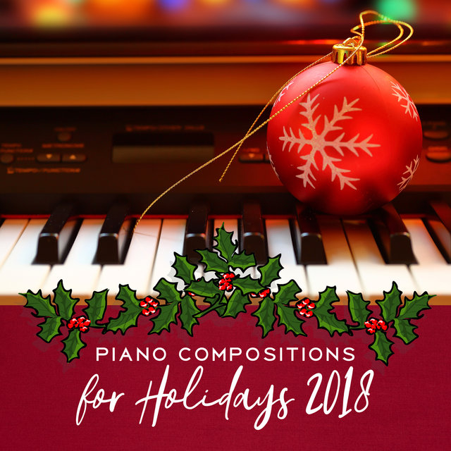 Piano Compositions for Holidays 2018