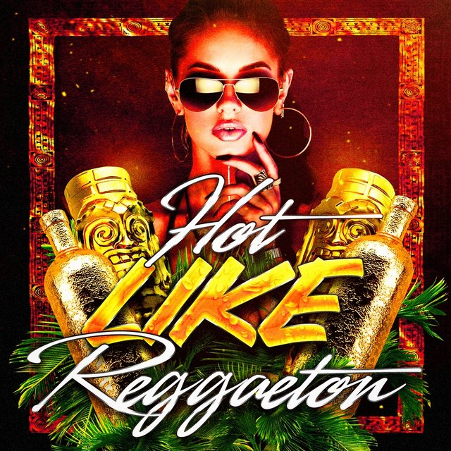 Hot Like Reggaeton