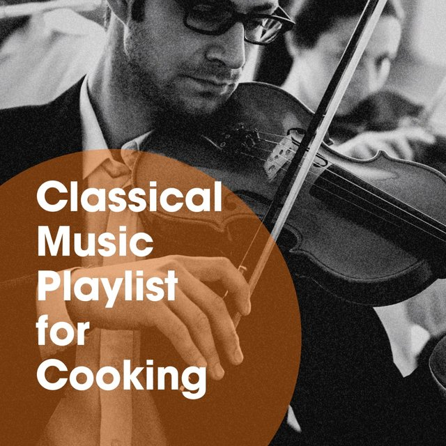 Classical Music Playlist for Cooking