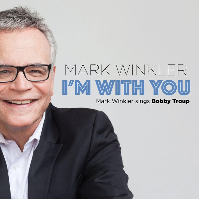I'm with You: Mark Winkler Sings Bobby Troup
