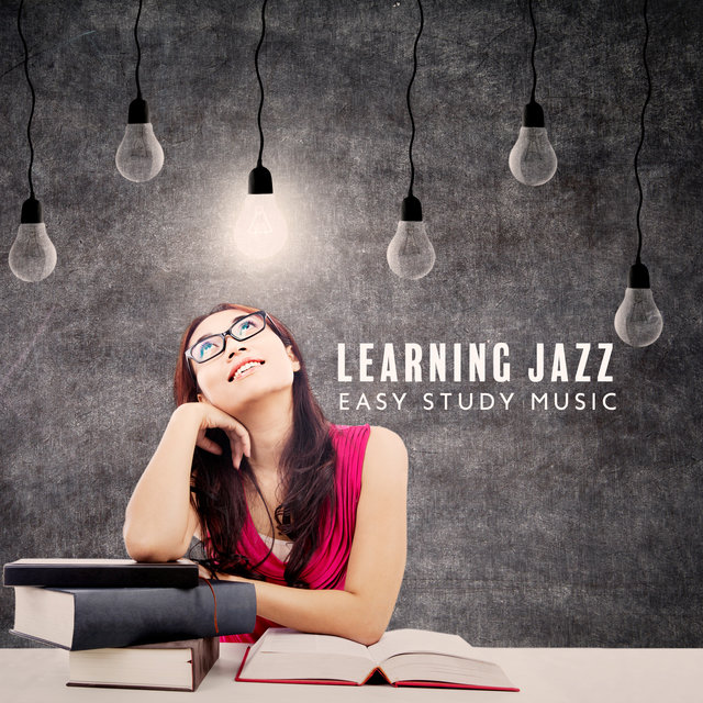 Learning Jazz - Easy Study Music, Deep Concentration,Study Time