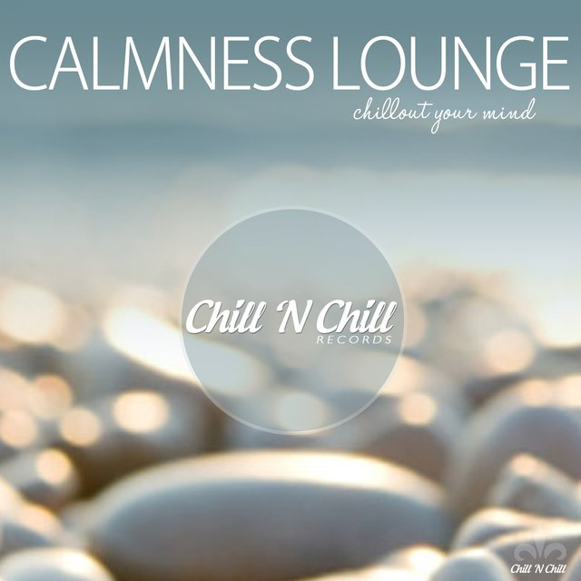 Calmness Lounge (Chillout Your Mind)