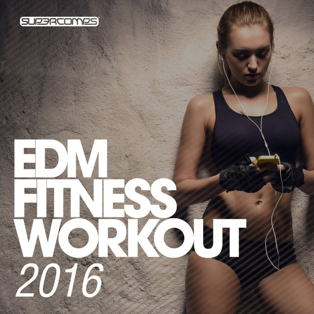EDM Fitness Workout 2016