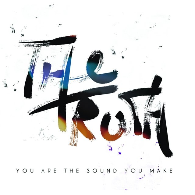 You Are the Sound You Make