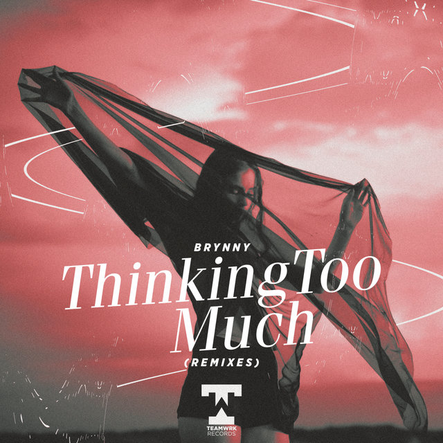 Thinking Too Much (Remixes)