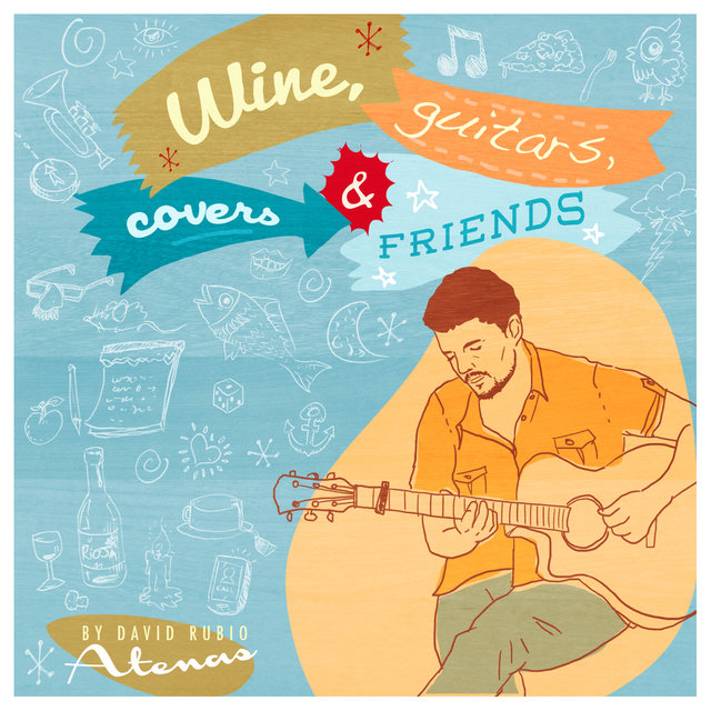 Wine, Guitars, Covers & Friends