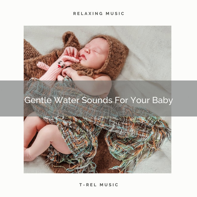 Gentle Water Sounds For Your Baby