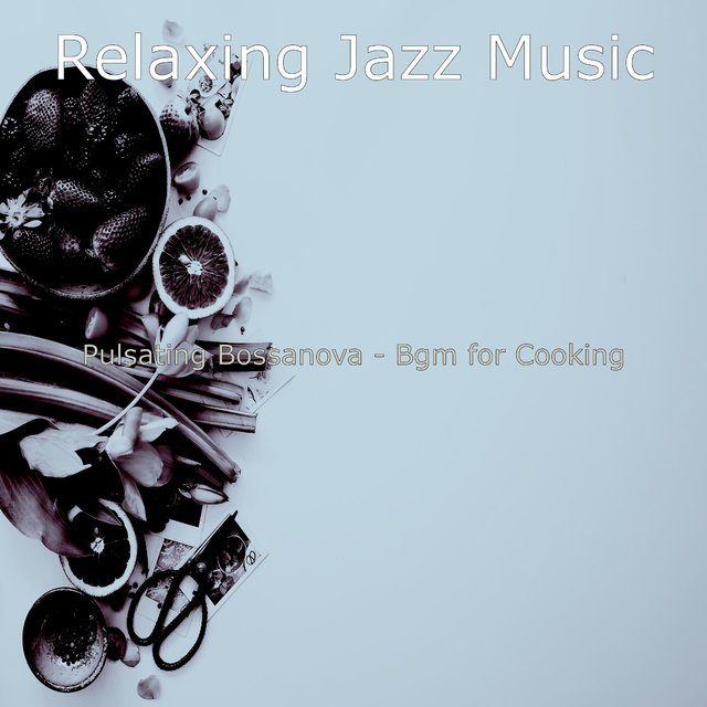 Pulsating Bossanova - Bgm for Cooking