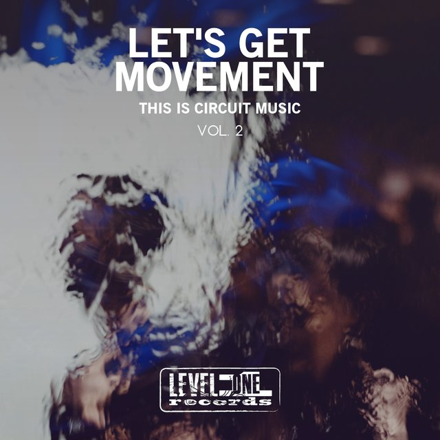 Let's Get Movement, Vol. 2 (This Is Circuit Music)