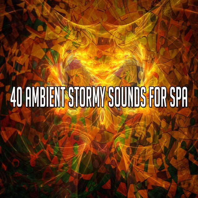 40 Ambient Stormy Sounds for Spa