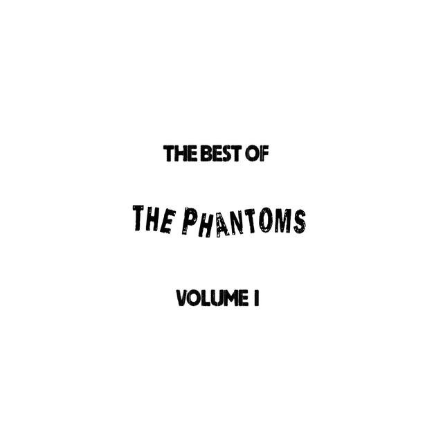 The Best Of The Phantoms Vol I