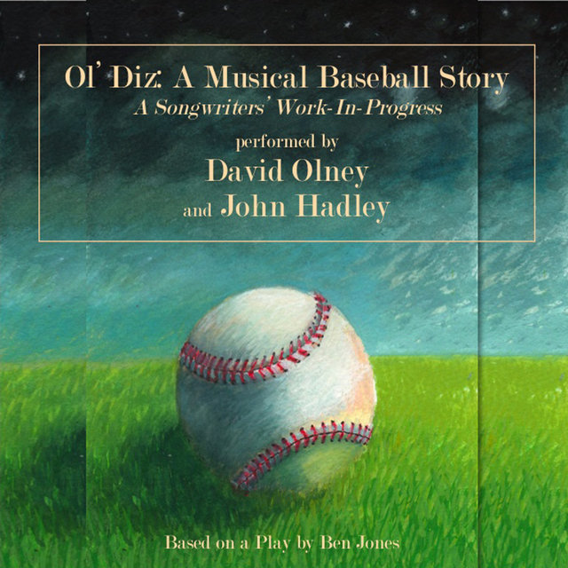 Ol' Diz: A Musical Baseball Story - A Songwriters Work in Progress