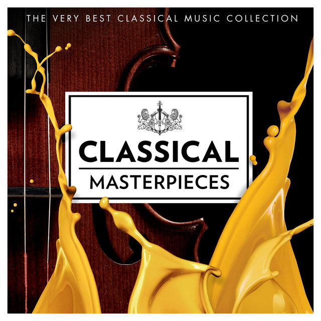 Classical Masterpieces - The Very Best Classical Music Collection (Featuring : Mozart, Bach, Tchaikovsky, Handel, Barber, Vivaldi & Many More)