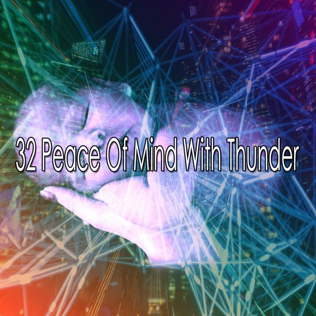 32 Peace of Mind with Thunder