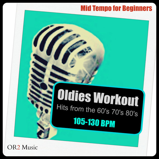 Listen to Oldies Workout for Beginners (Mid-Tempo Hits from