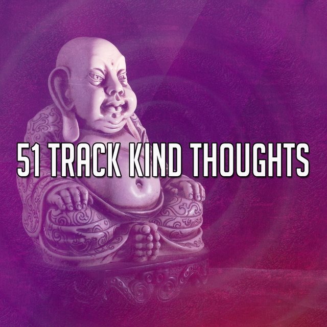 51 Track Kind Thoughts