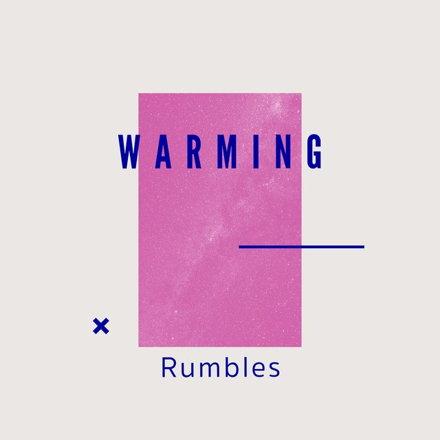 # 1 Album: Warming Rumbles