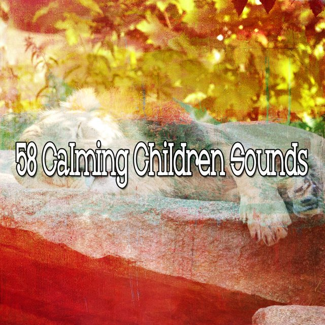 58 Calming Children Sounds