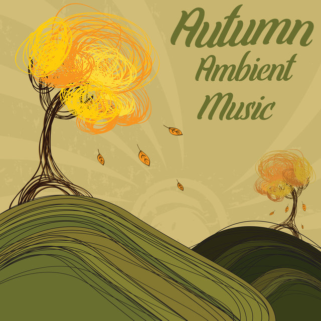 Autumn Ambient Music: Best Relaxing Vibes fo Long Autumn Evenings