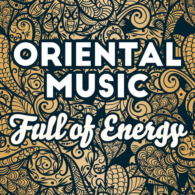 Oriental Music Full of Energy: Morning Mix Culture Trip with Amazing Chillout Music 2019