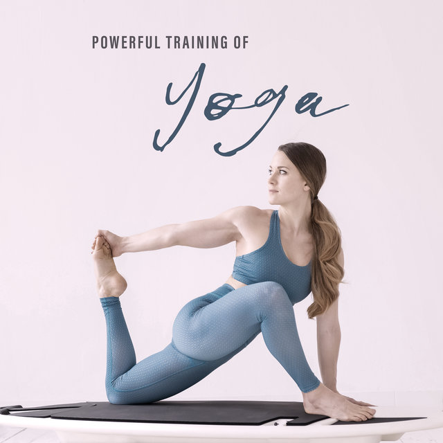 Powerful Training of Yoga - Create Extra Energy and Motivation