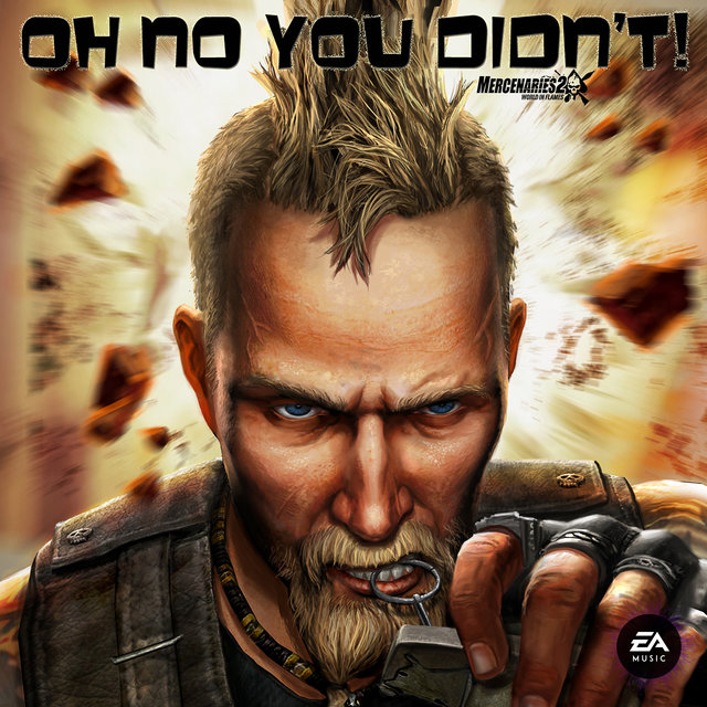 Oh No You Didn't (Mercenaries 2 Anthem) - Single