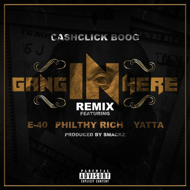 Gang In Here (Remix) [feat. E-40, Philthy Rich & Yatta]