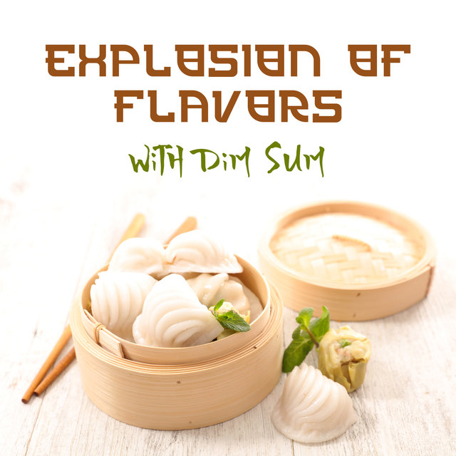 Explosion of Flavors with Dim Sum